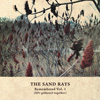 The Sand Rays - Remembered Vol. 1 (EPs gathered together)