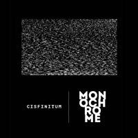 Cisfinitum – Monochrome