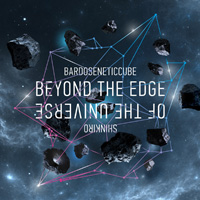Bardoseneticcube & Shunkiro – Beyond the Edge of the Universe