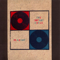 The Infant Cycle - Playout