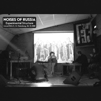 Noises Of Russia - Experimental Structure - Live at ESG-21, St. Petersburg, 06.10.2008
