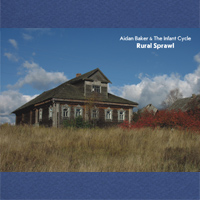 Aidan Baker & The Infant Cycle - Rural Sprawl
